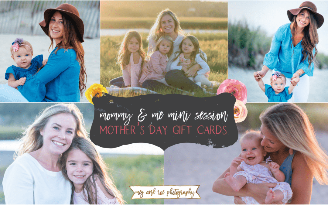 Mother's Day Mommy & Me mini session gift cards